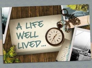 A Life Well Lived...